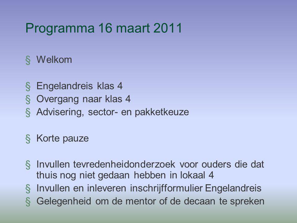 Programma 16 maart 2011 Welkom Engelandreis klas 4