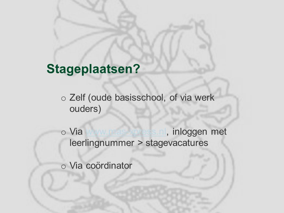Stageplaatsen Zelf (oude basisschool, of via werk ouders)