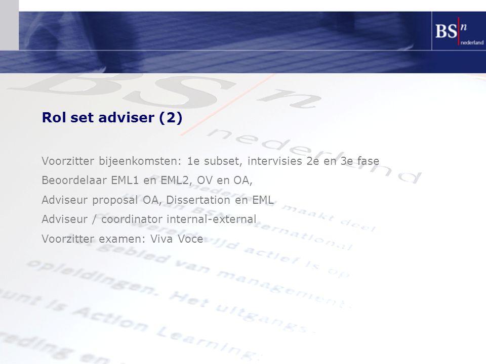 Rol set adviser (2) Voorzitter bijeenkomsten: 1e subset, intervisies 2e en 3e fase. Beoordelaar EML1 en EML2, OV en OA,