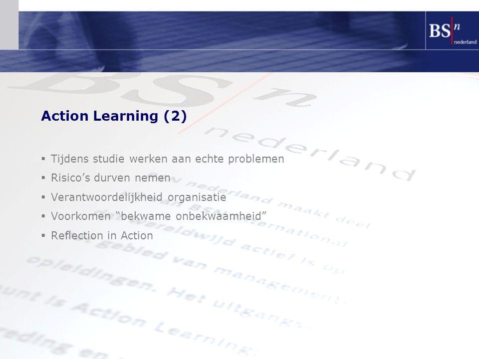 Action Learning (2) Tijdens studie werken aan echte problemen
