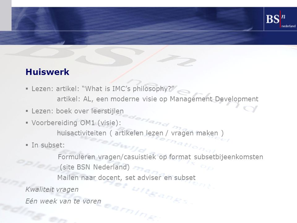 Huiswerk Lezen: artikel: What is IMC's philosophy artikel: AL, een moderne visie op Management Development.