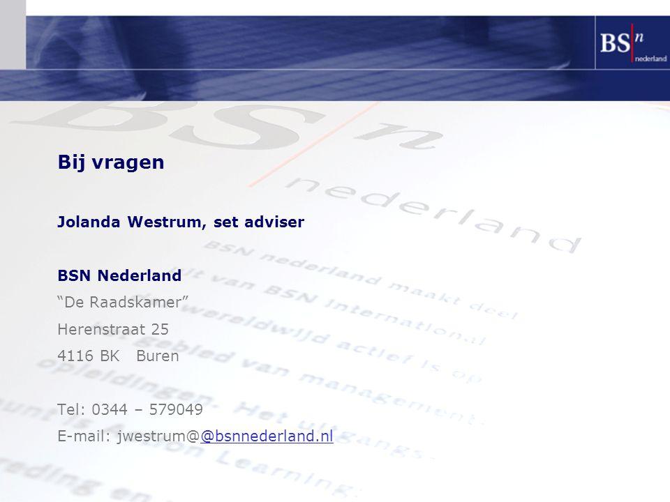 Bij vragen Jolanda Westrum, set adviser BSN Nederland De Raadskamer