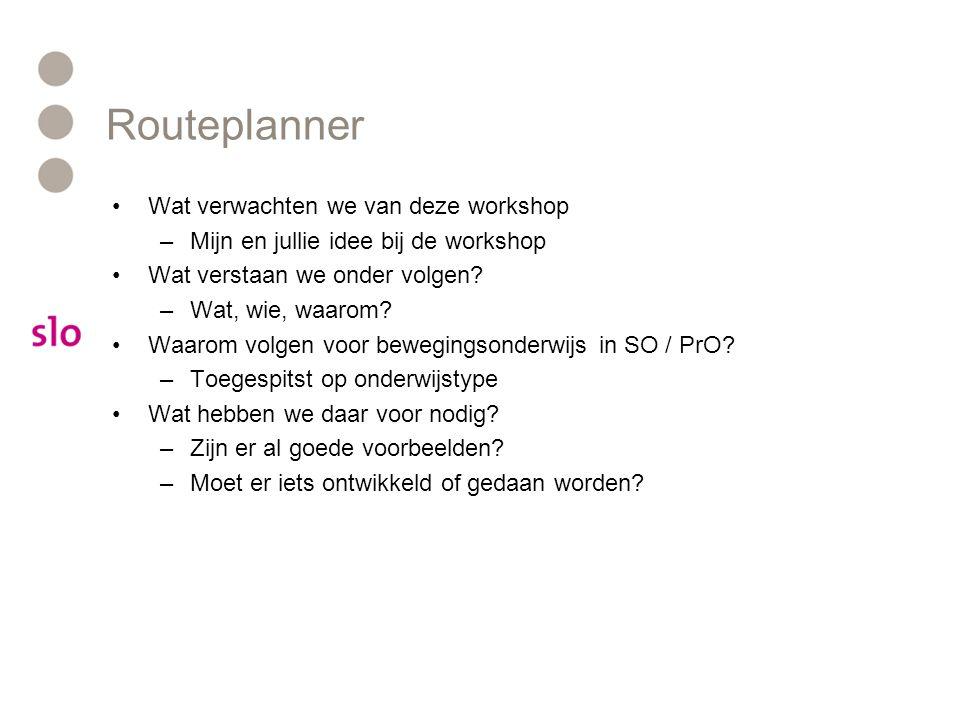 Routeplanner Wat verwachten we van deze workshop