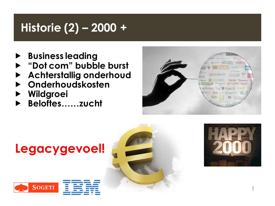 Legacygevoel! Historie (2) – 2000 + Business leading
