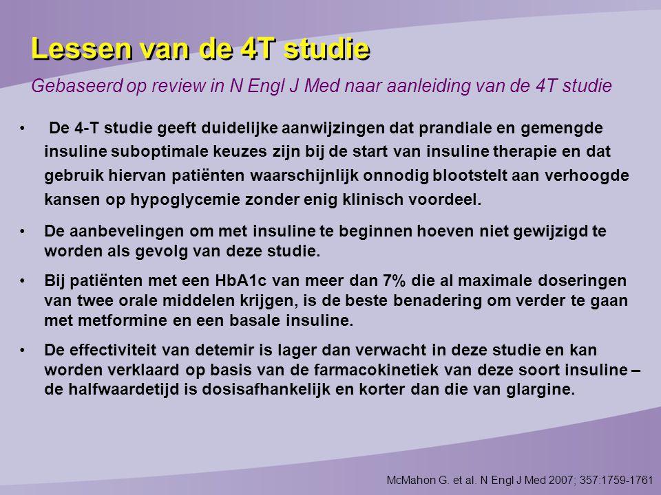 Lessen van de 4T studie Gebaseerd op review in N Engl J Med naar aanleiding van de 4T studie.
