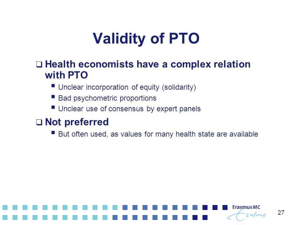 Validity of PTO Health economists have a complex relation with PTO