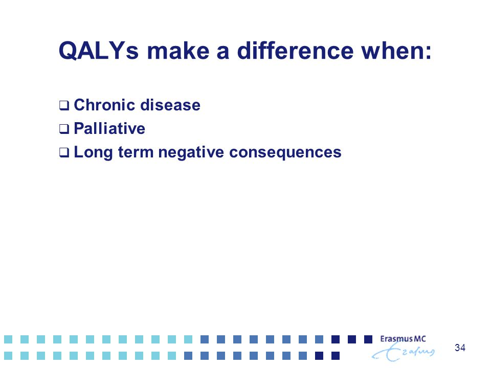 QALYs make a difference when: