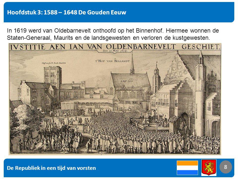 Hoofdstuk 3: 1588 – 1648 De Gouden Eeuw