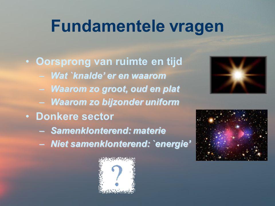 Fundamentele vragen Oorsprong van ruimte en tijd Donkere sector