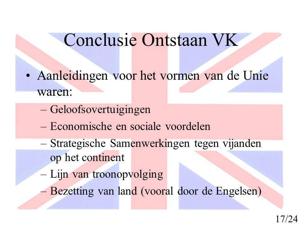 Conclusie Ontstaan VK Aanleidingen voor het vormen van de Unie waren: