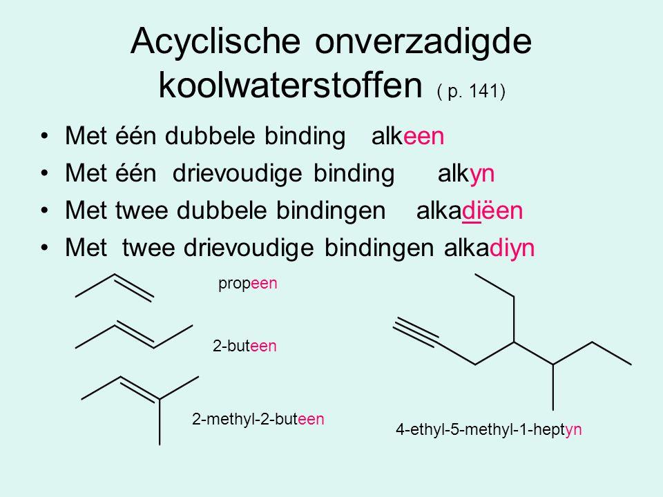 Acyclische onverzadigde koolwaterstoffen ( p. 141)