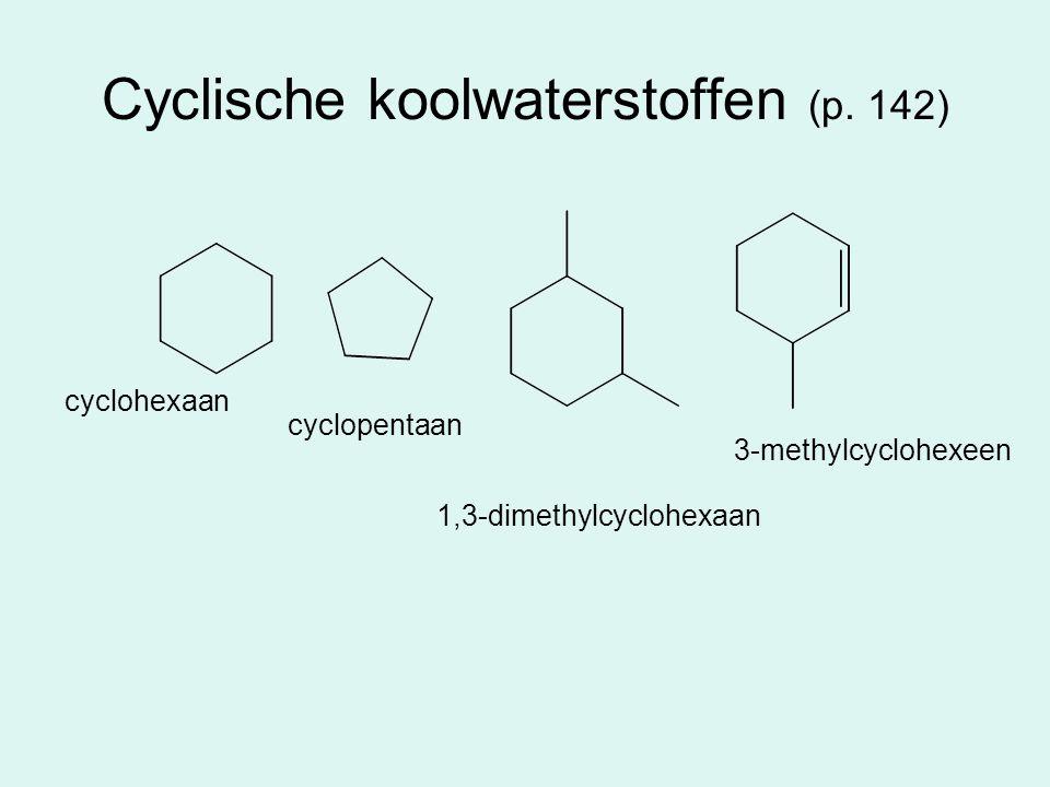Cyclische koolwaterstoffen (p. 142)