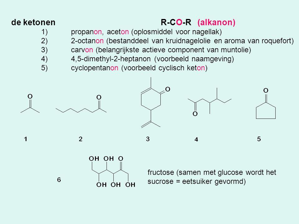 de ketonen R-CO-R (alkanon)