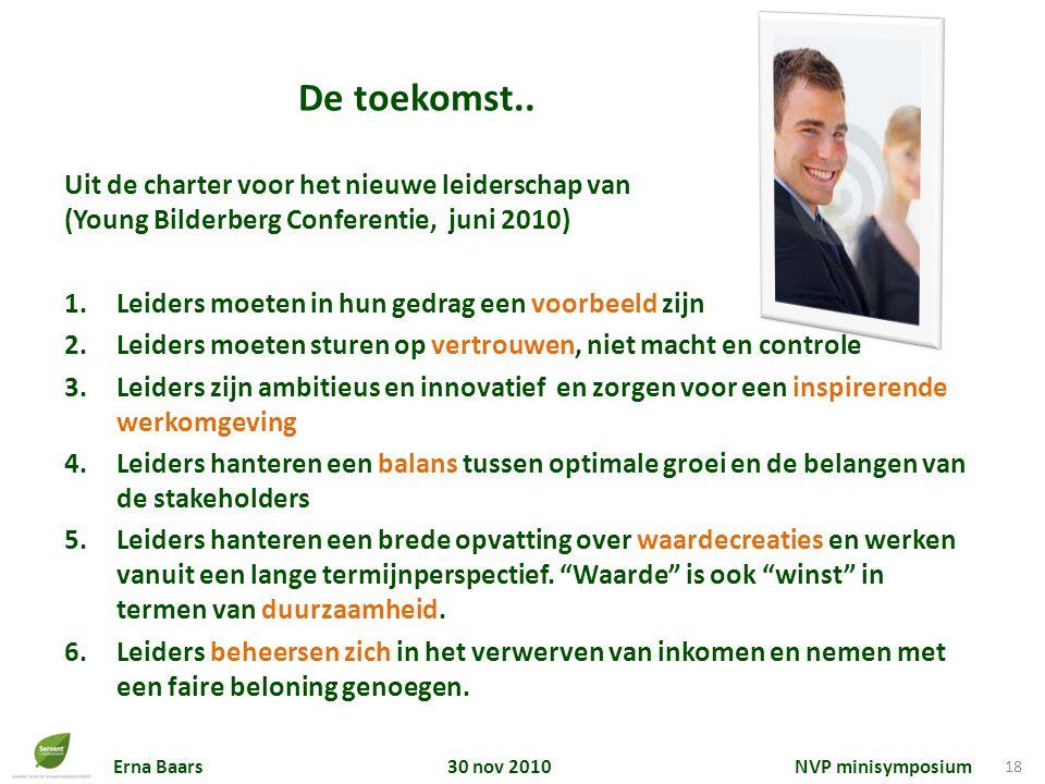 De toekomst.. Uit de charter voor het nieuwe leiderschap van (Young Bilderberg Conferentie, juni 2010)
