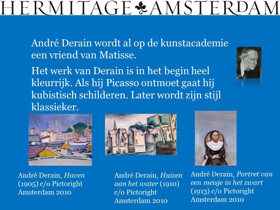 André Derain wordt al op de kunstacademie een vriend van Matisse.