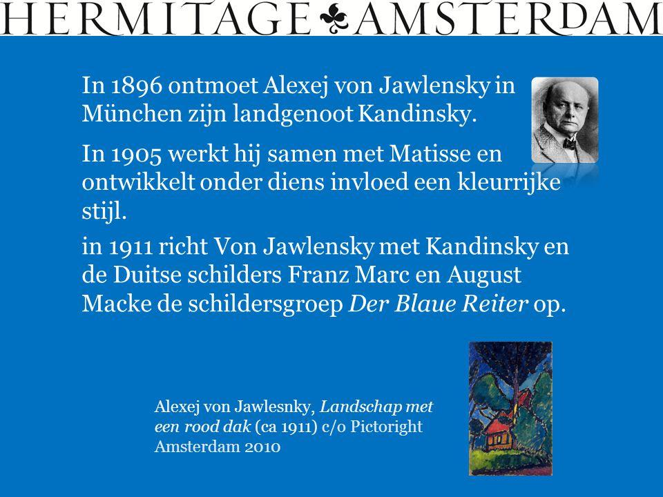 In 1896 ontmoet Alexej von Jawlensky in München zijn landgenoot Kandinsky.