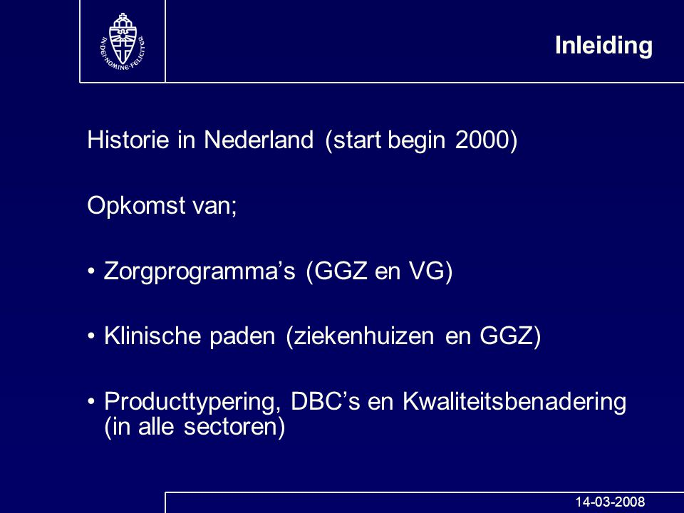 Historie in Nederland (start begin 2000) Opkomst van;