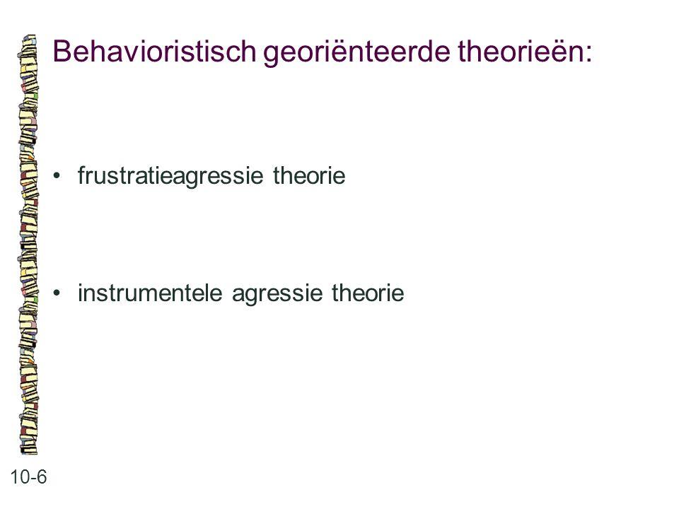 Behavioristisch georiënteerde theorieën: