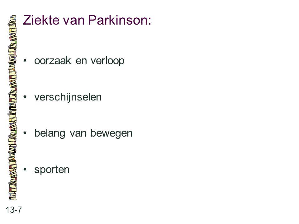 Ziekte van Parkinson: • oorzaak en verloop • verschijnselen