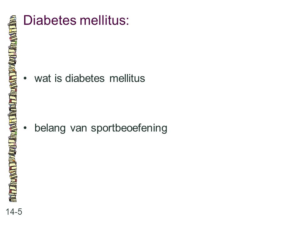 Diabetes mellitus: • wat is diabetes mellitus