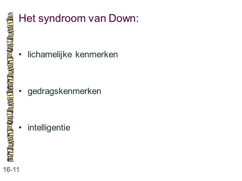 Het syndroom van Down: • lichamelijke kenmerken • gedragskenmerken