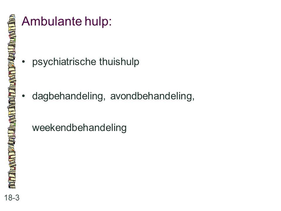 Ambulante hulp: • psychiatrische thuishulp