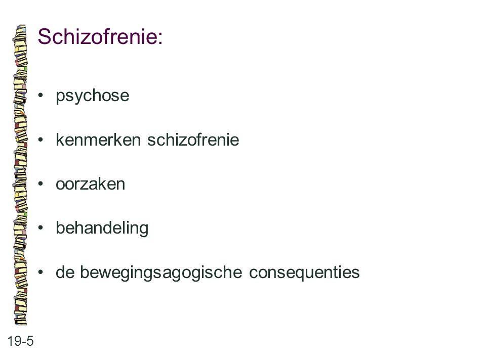 Schizofrenie: • psychose • kenmerken schizofrenie • oorzaken