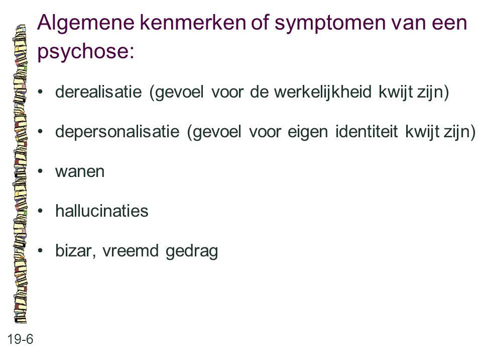 Algemene kenmerken of symptomen van een psychose:
