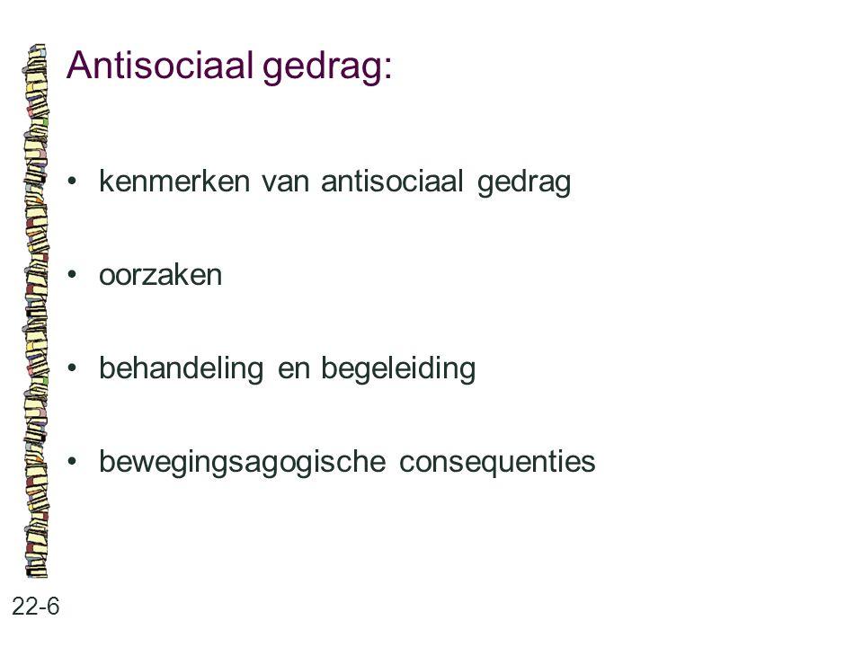 Antisociaal gedrag: • kenmerken van antisociaal gedrag • oorzaken
