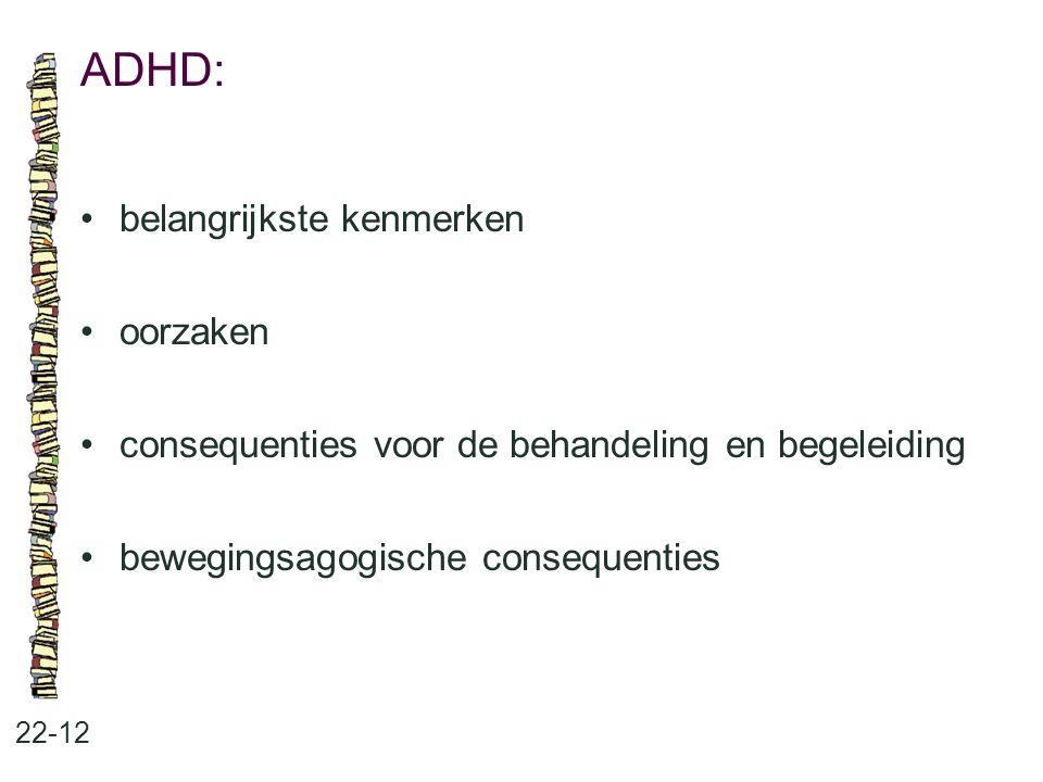 ADHD: • belangrijkste kenmerken • oorzaken