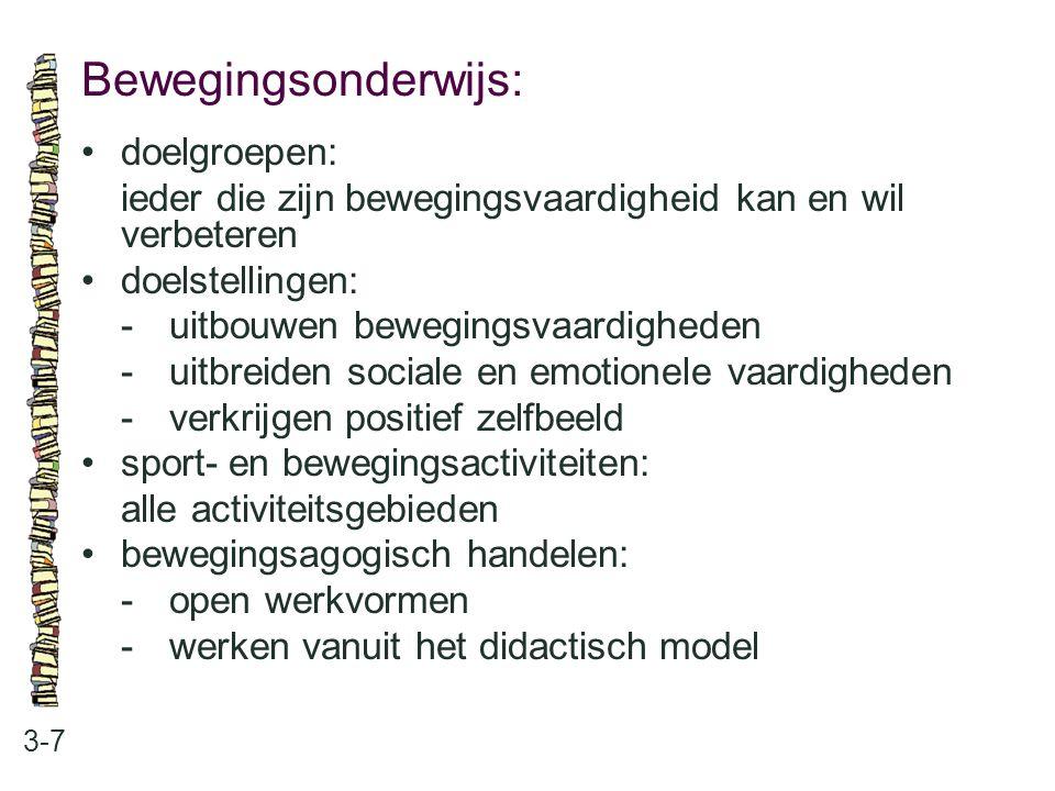 Bewegingsonderwijs: • doelgroepen: