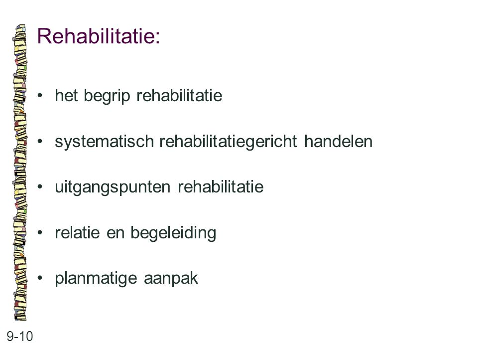 Rehabilitatie: • het begrip rehabilitatie