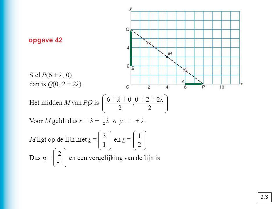 Het midden M van PQ is = (3 + λ, 1 + λ).