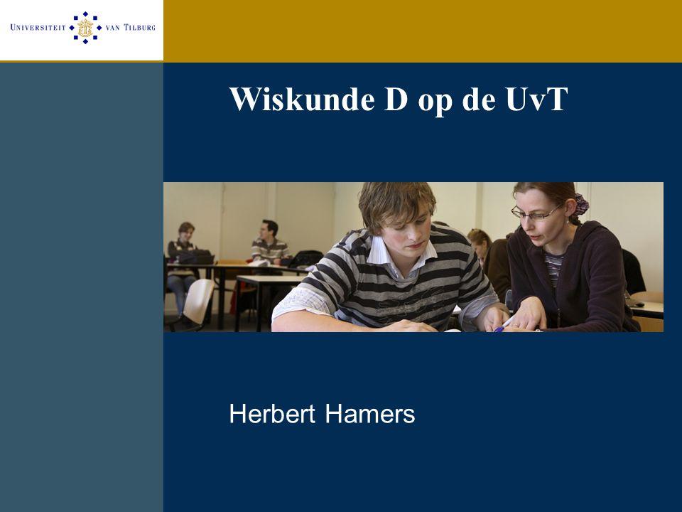 Wiskunde D op de UvT Herbert Hamers