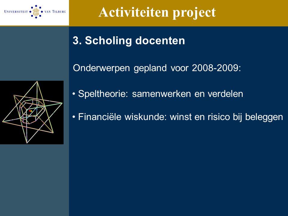 Onderwerpen gepland voor 2008-2009: