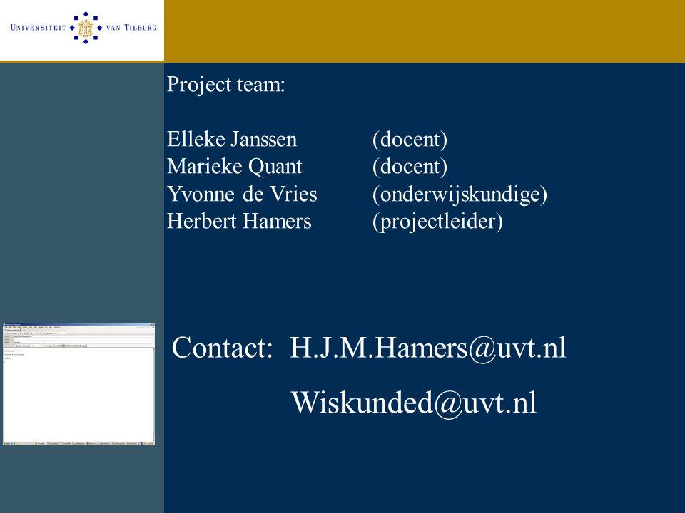 Wiskunded@uvt.nl Contact: H.J.M.Hamers@uvt.nl Project team: