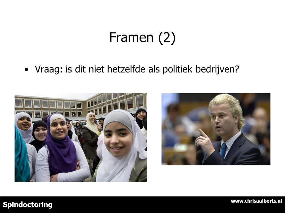 Framen (2) Vraag: is dit niet hetzelfde als politiek bedrijven