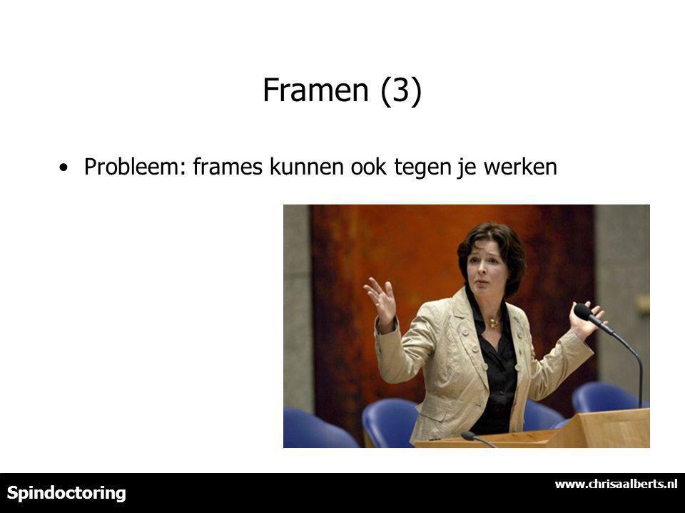 Framen (3) Probleem: frames kunnen ook tegen je werken Spindoctoring