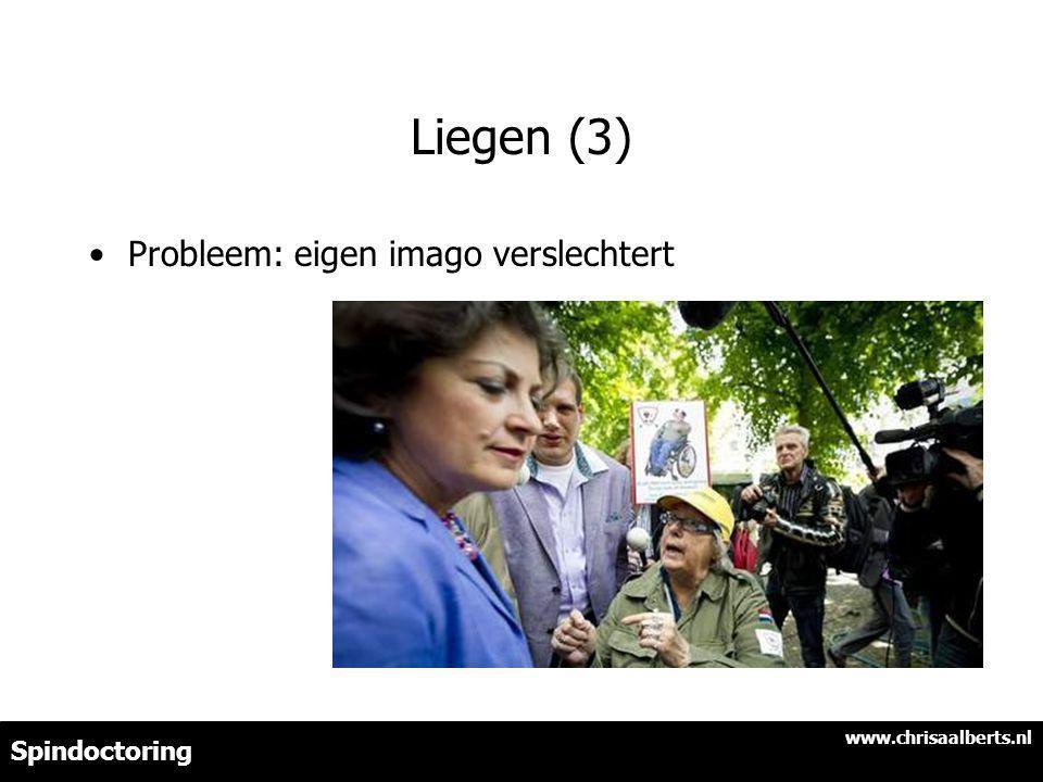 Liegen (3) Probleem: eigen imago verslechtert Spindoctoring