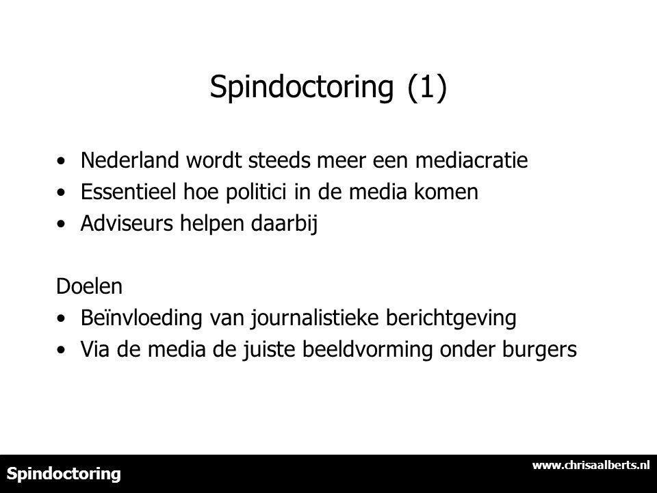 Spindoctoring (1) Nederland wordt steeds meer een mediacratie