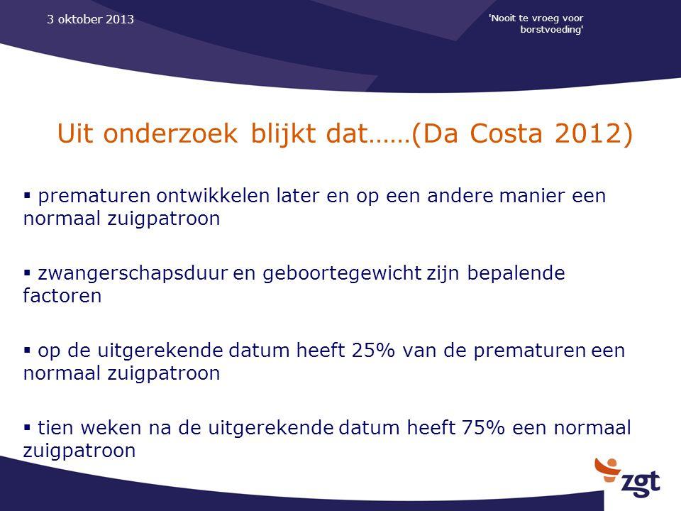 Uit onderzoek blijkt dat……(Da Costa 2012)