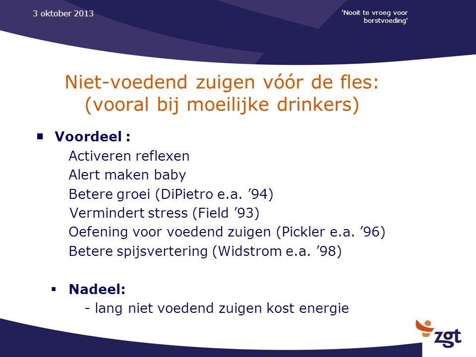 Niet-voedend zuigen vóór de fles: (vooral bij moeilijke drinkers)