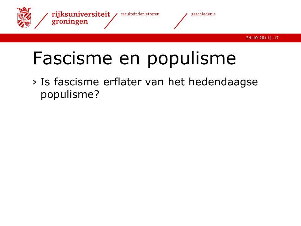 Fascisme en populisme Is fascisme erflater van het hedendaagse populisme