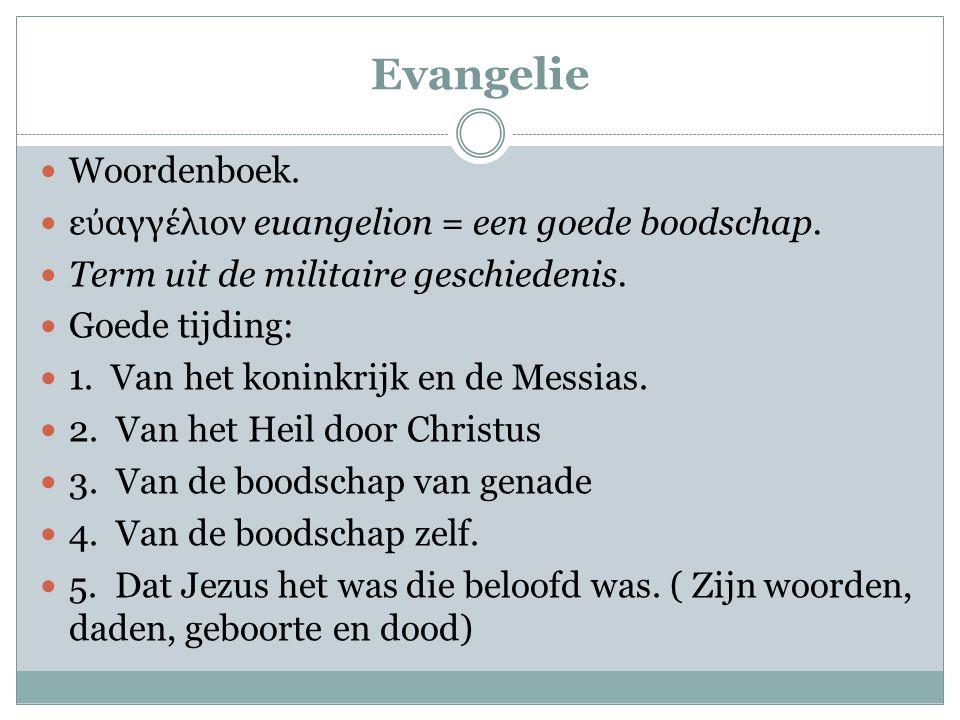 Evangelie Woordenboek. εὐαγγέλιον euangelion = een goede boodschap.