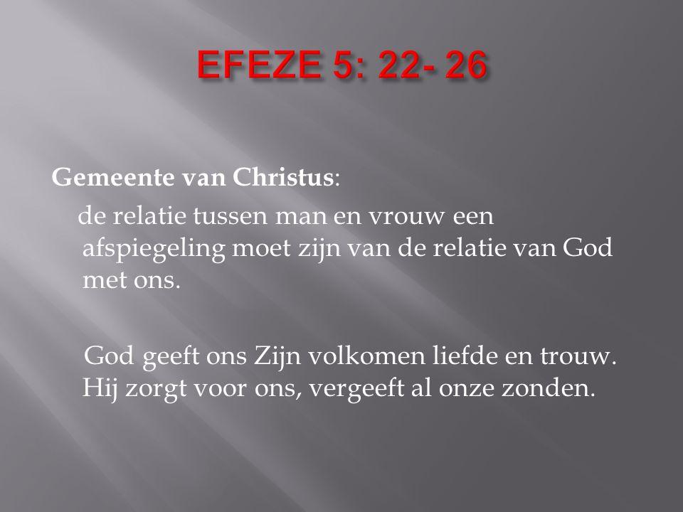 EFEZE 5: 22- 26 Gemeente van Christus: