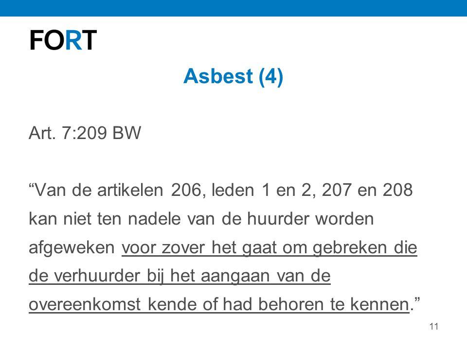 Asbest (4) Art. 7:209 BW. Van de artikelen 206, leden 1 en 2, 207 en 208. kan niet ten nadele van de huurder worden.