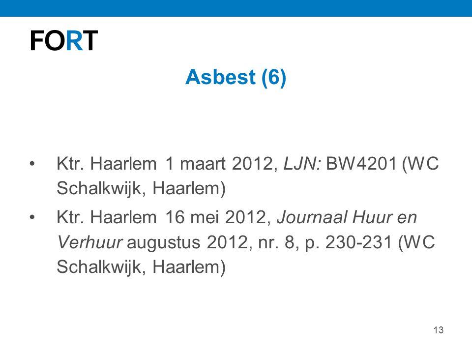 Asbest (6) Ktr. Haarlem 1 maart 2012, LJN: BW4201 (WC Schalkwijk, Haarlem)