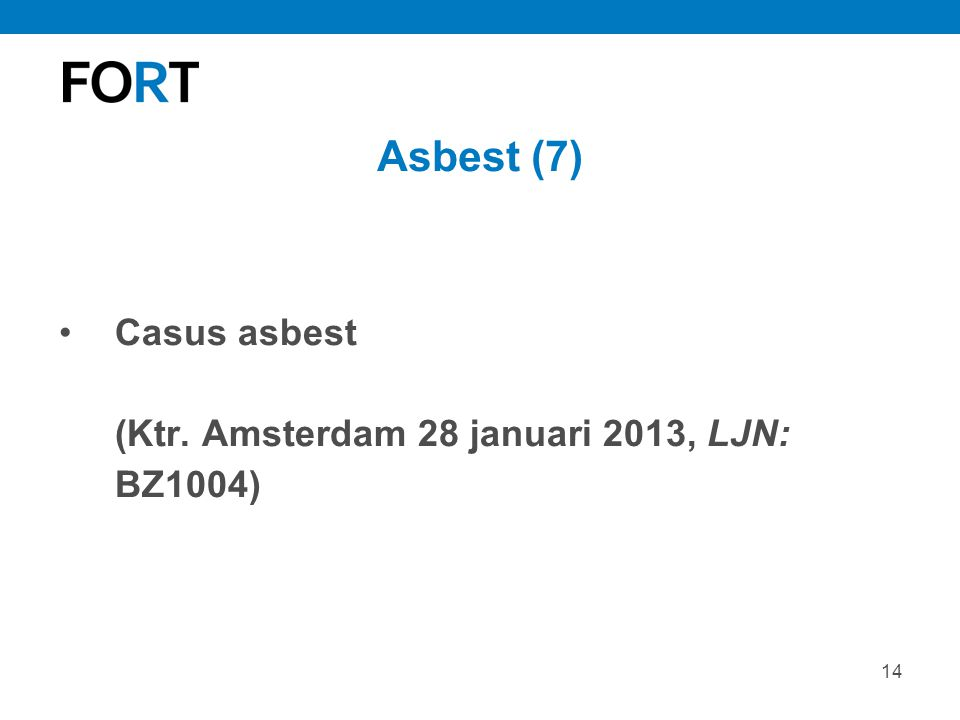 Asbest (7) Casus asbest (Ktr. Amsterdam 28 januari 2013, LJN: BZ1004)