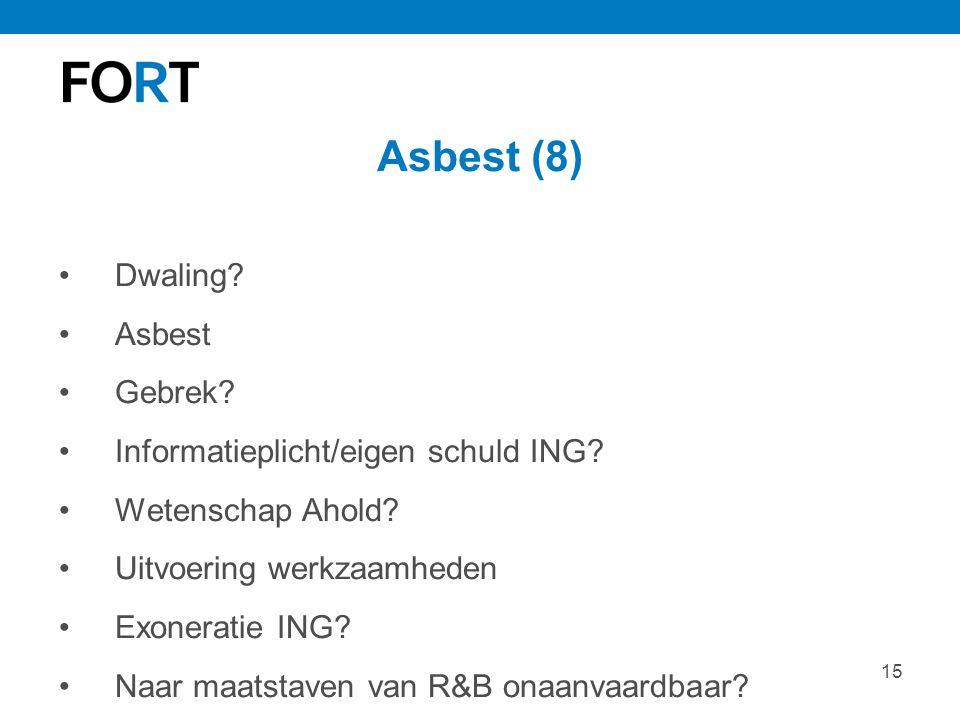 Asbest (8) Dwaling Asbest Gebrek Informatieplicht/eigen schuld ING