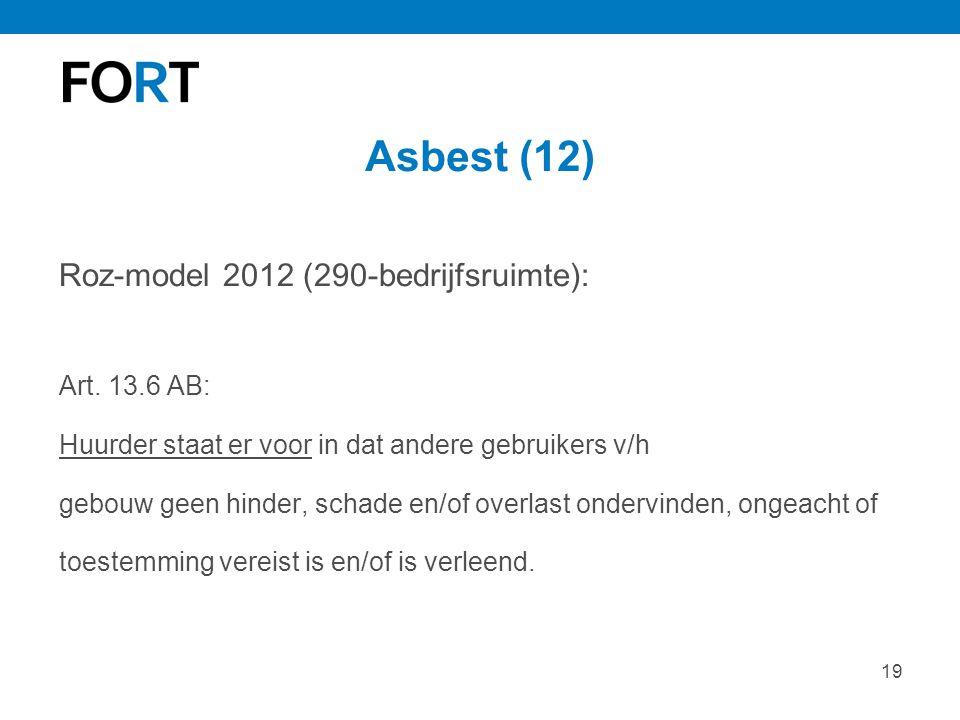 Asbest (12) Roz-model 2012 (290-bedrijfsruimte): Art. 13.6 AB: